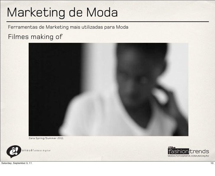Marketing de Moda     Ferramentas de Marketing mais utilizadas para Moda     Filmes making of                      Zara Sp...