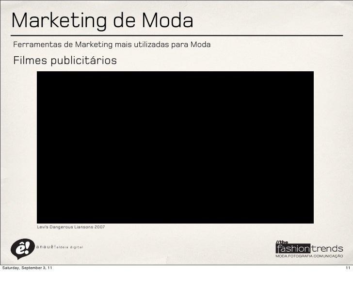 Marketing de Moda     Ferramentas de Marketing mais utilizadas para Moda     Filmes publicitários                 Levi's D...