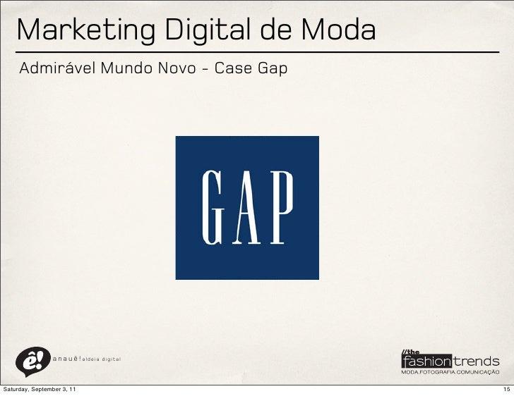 Marketing Digital de Moda     Admirável Mundo Novo - Case Gap                a n a u ê ! aldeia   digitalSaturday, Septemb...