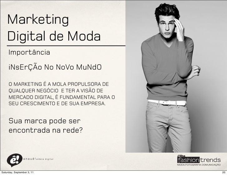 Marketing    Digital de Moda     Importância     iNsErÇÃo No NoVo MuNdO     O MARKETING É A MOLA PROPULSORA DE     QUALQUE...