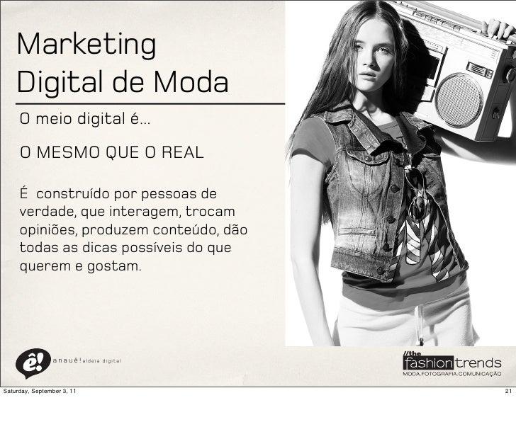 Marketing    Digital de Moda     O meio digital é...     O MESMO QUE O REAL     É construído por pessoas de     verdade, q...