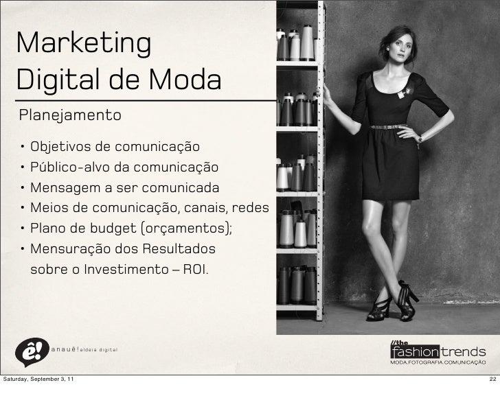 Marketing    Digital de Moda     Planejamento     • Objetivos de comunicação     • Público-alvo da comunicação     • Mensa...