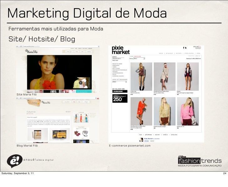 Marketing Digital de Moda     Ferramentas mais utilizadas para Moda     Site/ Hotsite/ Blog           Site Maria Filó     ...