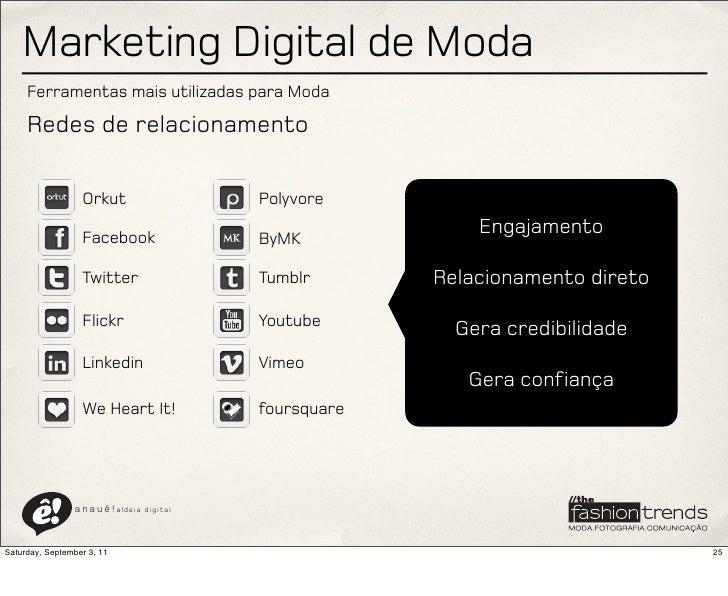 Marketing Digital de Moda     Ferramentas mais utilizadas para Moda     Redes de relacionamento                  Orkut    ...