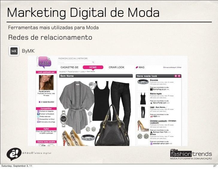 Marketing Digital de Moda     Ferramentas mais utilizadas para Moda     Redes de relacionamento                ByMK       ...