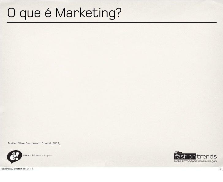 O que é Marketing?     Trailler filme Coco Avant Chanel [2009]                a n a u ê ! aldeia   digitalSaturday, Septem...