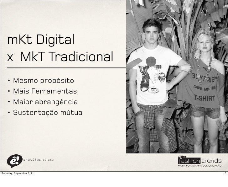 mKt Digital    x MkT Tradicional    • Mesmo propósito    • Mais Ferramentas    • Maior abrangência    • Sustentação mútua ...
