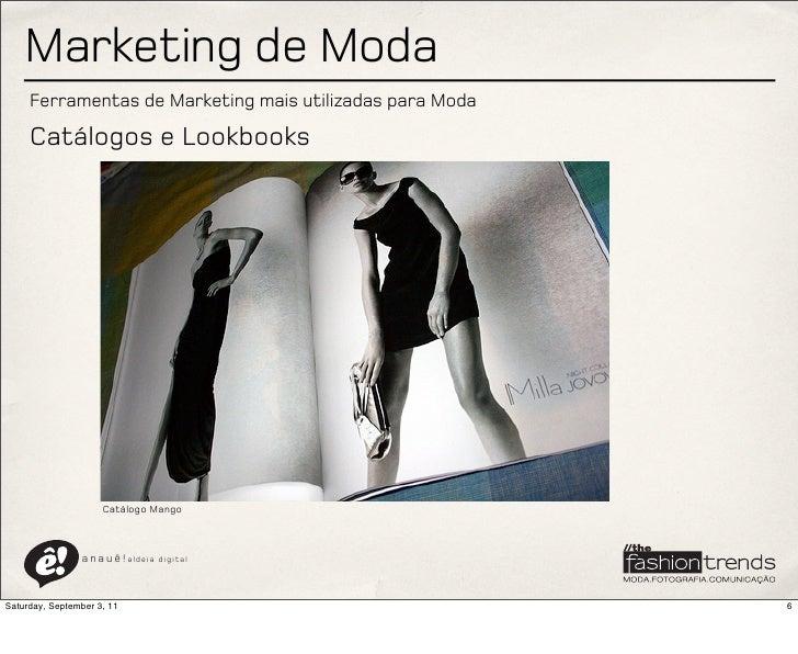 Marketing de Moda     Ferramentas de Marketing mais utilizadas para Moda     Catálogos e Lookbooks                     Cat...