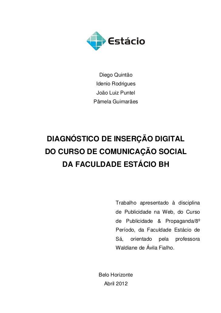 Diego Quintão           Idenio Rodrigues           João Luiz Puntel          Pâmela GuimarãesDIAGNÓSTICO DE INSERÇÃO DIGIT...