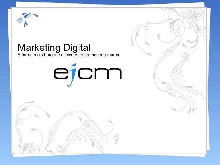 Marketing Digital A forma mais barata e eficiente de promover a marca