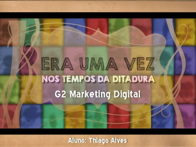 Aluno: Thiago Alves G2 Marketing Digital