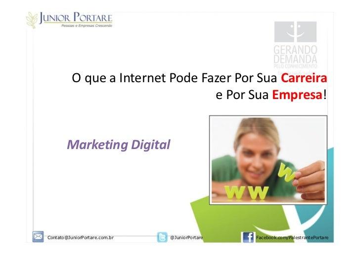 O que a Internet Pode Fazer Por Sua Carreira                                  e Por Sua Empresa!        Marketing DigitalC...