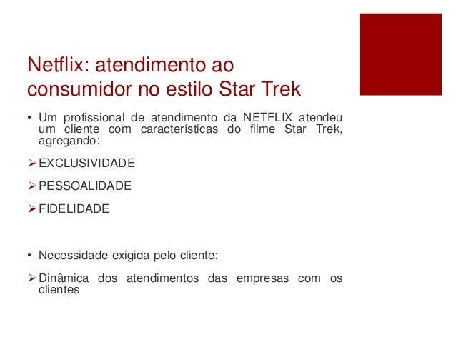 Case Netflix - Atendimento Star Trek Slide 3