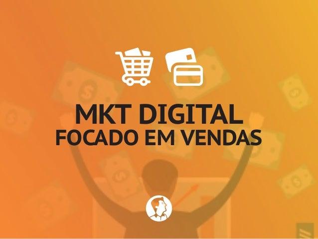 MKT DIGITAL FOCADO EM VENDAS
