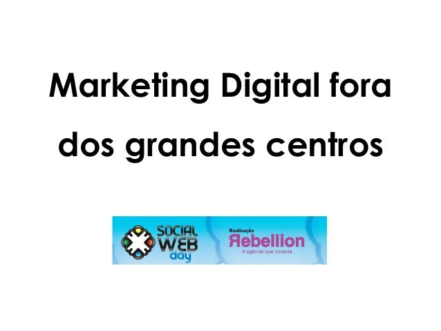 Marketing Digital fora dos grandes centros
