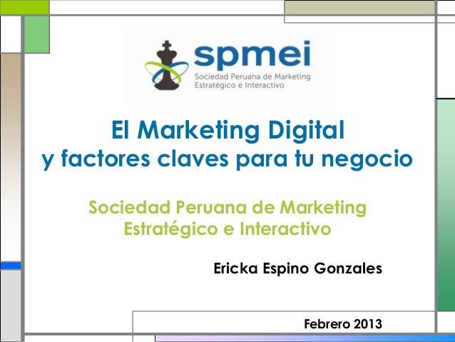 El Marketing Digitaly factores claves para tu negocio    Sociedad Peruana de Marketing        Estratégico e Interactivo   ...