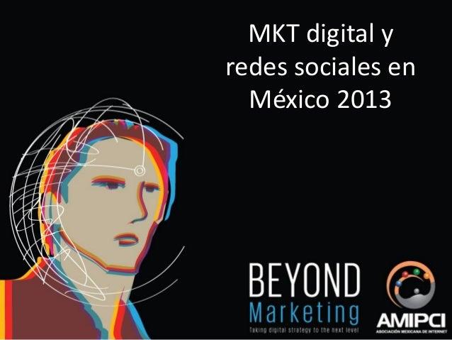 MKT digital y redes sociales en México 2013
