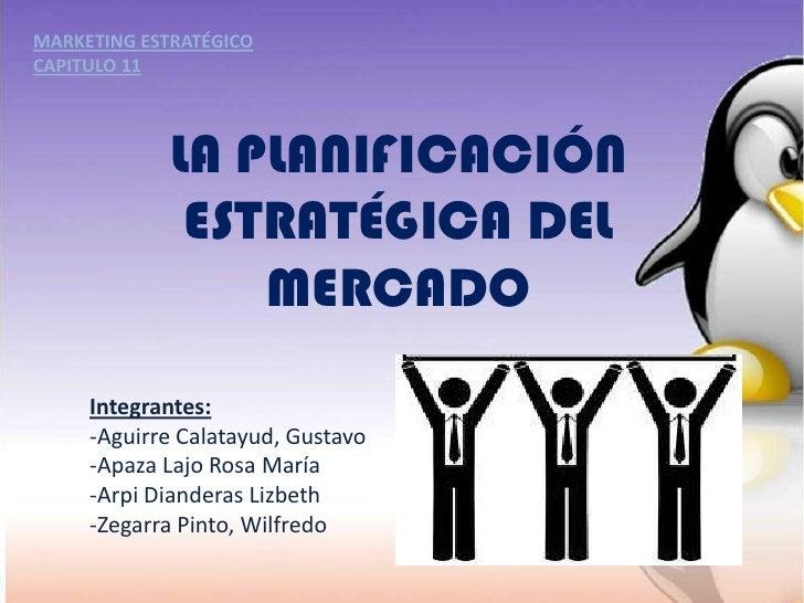 Cap11: LA PLANIFICACION ESTRATEGICA DEL MERCADO