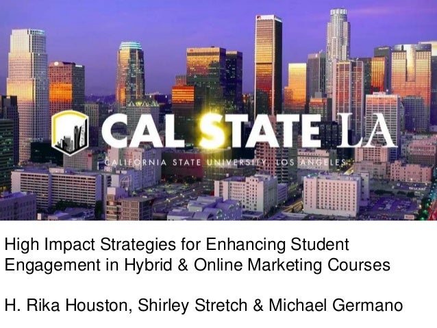 High Impact Strategies for Enhancing Student Engagement in Hybrid & Online Marketing Courses H. Rika Houston, Shirley Stre...