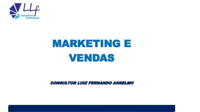 MARKETING E VENDAS CONSULTOR LUIZ FERNANDO ANSELMO