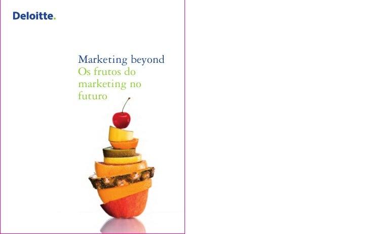 Marketing beyondOs frutos domarketing nofuturo