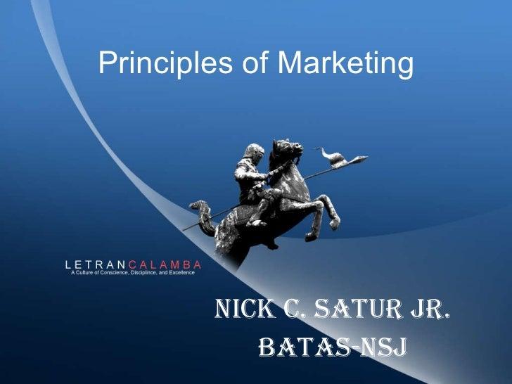 Principles of Marketing NICK C. SATUR JR. BATAS-NSJ
