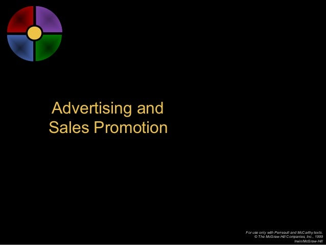 Advertising andSales Promotion                  For use only with Perreault and McCarthy texts.                       © Th...