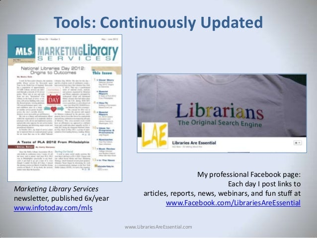 Tools: Continuously Updated  Marketing Library Services newsletter, published 6x/year www.infotoday.com/mls  My profession...