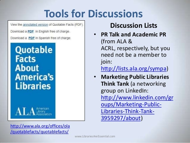 Tools for Discussions Discussion Lists • PR Talk and Academic PR (from ALA & ACRL, respectively, but you need not be a mem...