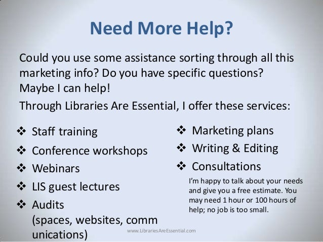 Need More Help? Could you use some assistance sorting through all this marketing info? Do you have specific questions? May...