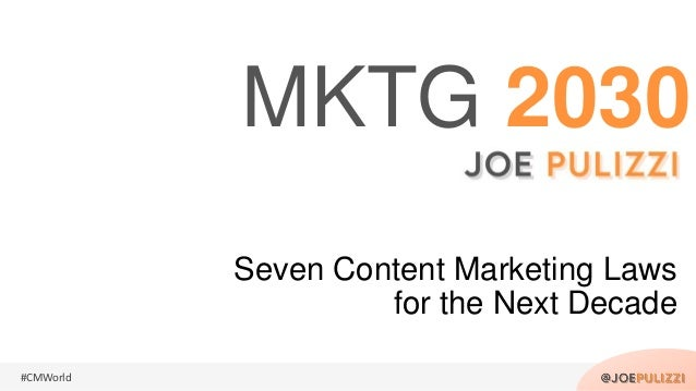 #CMWorld Seven Content Marketing Laws for the Next Decade MKTG 2030