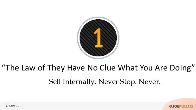 """#CMWorld Sell Internally. Never Stop. Never. """"The Law of They Have No Clue What You Are Doing"""""""
