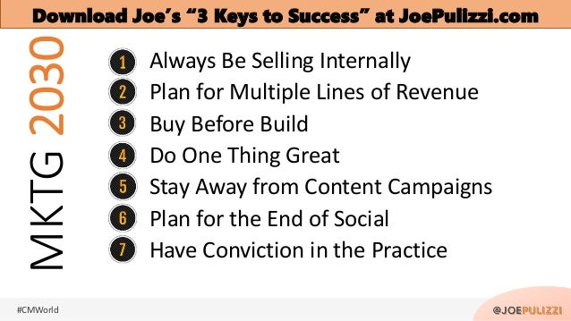 #CMWorld MKTG2030 Always Be Selling Internally Plan for Multiple Lines of Revenue Buy Before Build Do One Thing Great Stay...
