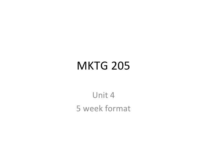 MKTG 205    Unit 45 week format