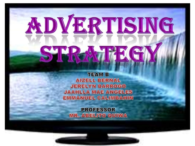 I. Chapter Objectives II. Advertising Strategy i. Purposes of Advertising III. Advertising Objectives i. To inform target ...