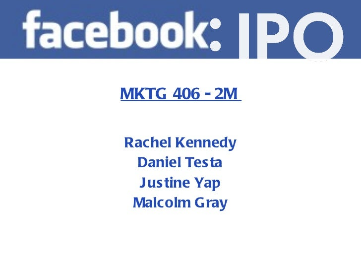 MKTG 406 - 2M  Rachel Kennedy Daniel Testa Justine Yap Malcolm Gray
