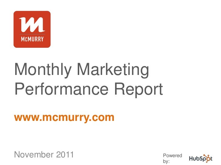 Monthly MarketingPerformance Reportwww.mcmurry.comNovember 2011     Powered                  by: