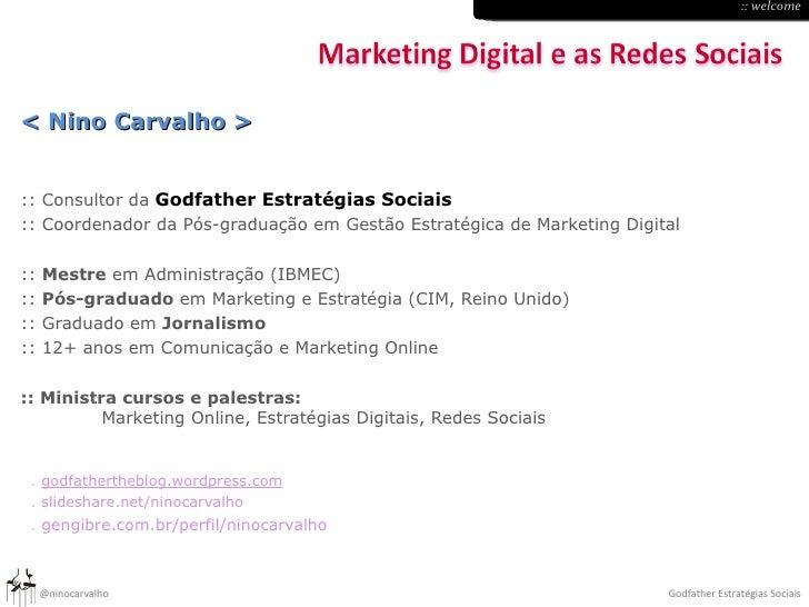 < Nino Carvalho > :: Consultor da  Godfather Estratégias Sociais :: Coordenador da Pós-graduação em Gestão Estratégica de ...