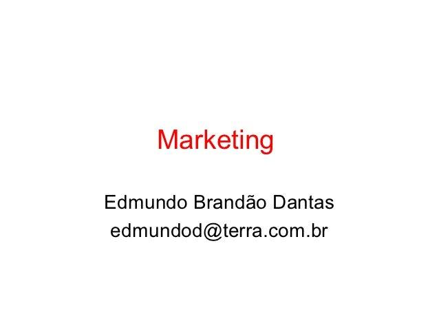 MarketingEdmundo Brandão Dantasedmundod@terra.com.br