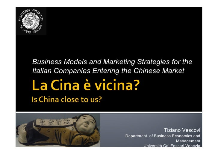 Business Models and Marketing Strategies for the Italian Companies Entering the Chinese Market                            ...