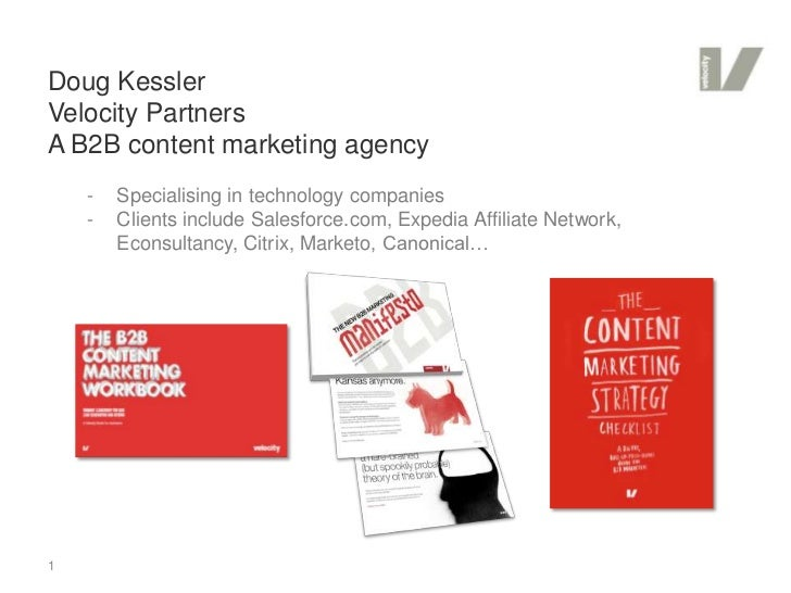Doug KesslerVelocity PartnersA B2B content marketing agency    -   Specialising in technology companies    -   Clients inc...
