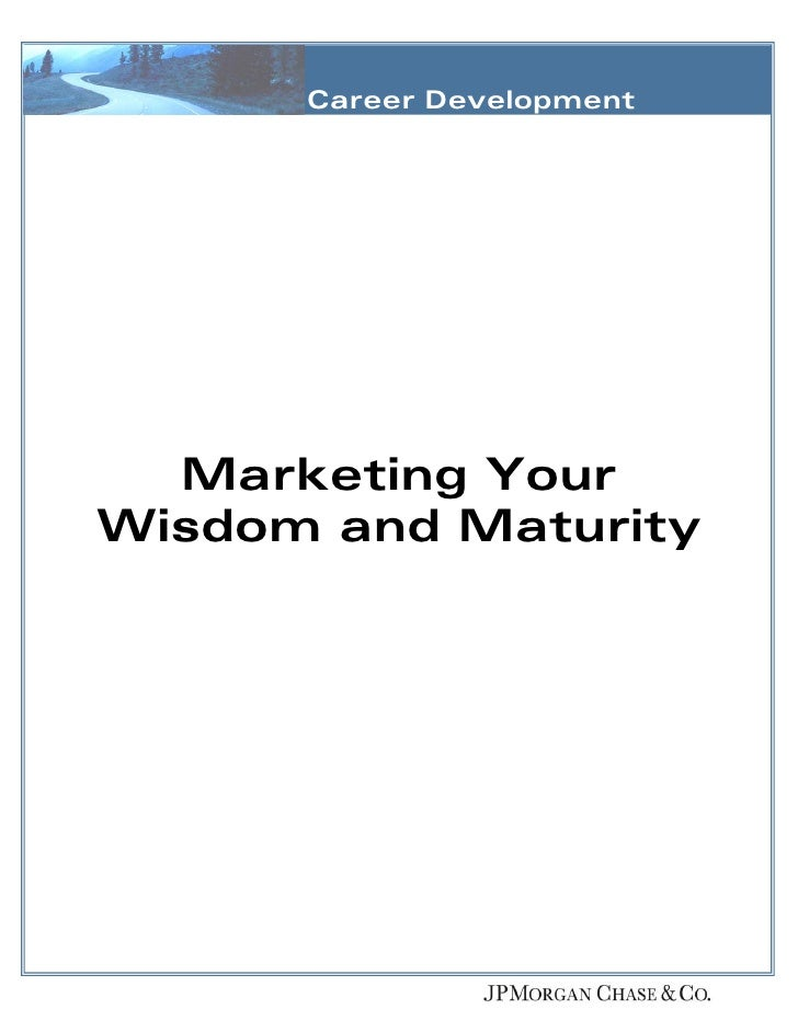 Career Development       Marketing Your Wisdom and Maturity