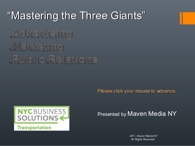 "2011, Maven Media NY2011, Maven Media NY All Rights ReservedAll Rights Reserved Presented by Maven Media NY """"Mastering th..."