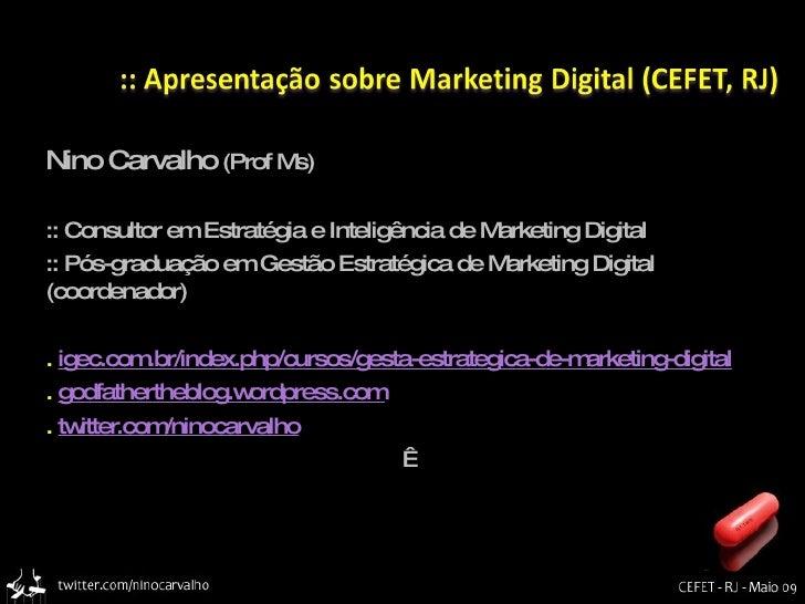 Nino Carvalho (Prof Ms)  :: Consultor em Estratégia e Inteligência de Marketing Digital :: Pós-graduação em Gestão Estraté...