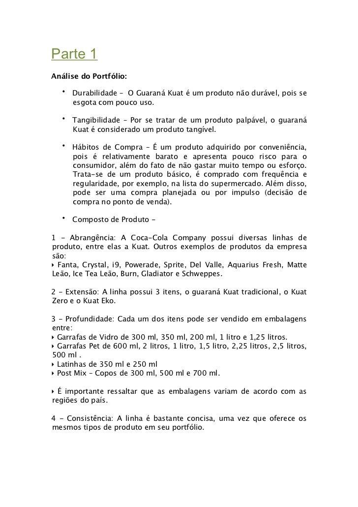 Parte 1Análise do Portfólio:   • Durabilidade – O Guaraná Kuat é um produto não durável, pois se     esgota com pouco uso....