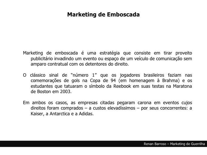<ul><li>Marketing de emboscada é uma estratégia que consiste em tirar proveito publicitário invadindo um evento ou espaço ...