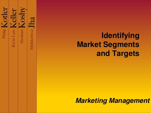 Identifying Market Segments and Targets Marketing Management