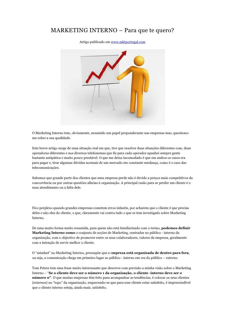 MARKETING INTERNO – Para que te quero?                               Artigo publicado em www.mktportugal.comO Marketing In...