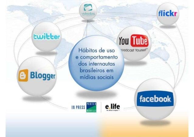 Hábitos de uso e comportamento dos internautas brasileiros em mídias sociais Setembro de 2009