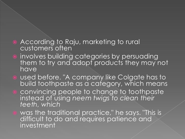 colgate hinterland marketing in india Rural marketing strategy by colgate  was hired by colgate to promote their product in the indian hinterland  colgate-palmolive (india).